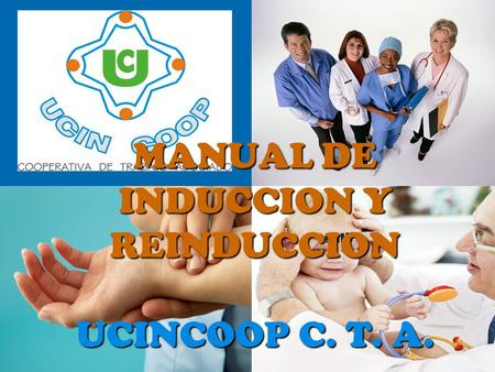 MANUAL DE INDUCCION Y REINDUCCION UCINCOOP C. T. A.