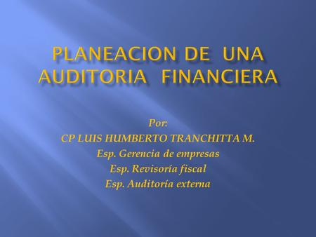 PLANEACION DE UNA AUDITORIA FINANCIERA