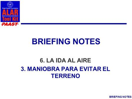 PAAST BRIEFING NOTES 6. LA IDA AL AIRE 3. MANIOBRA PARA EVITAR EL TERRENO.