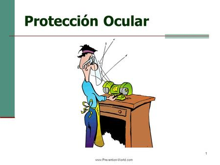 Protección Ocular www.Prevention-World.com 1/00/11006130 Copyright ã 2000 Business & Legal Reports, Inc.