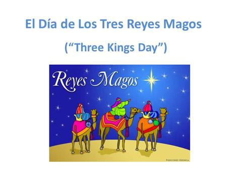 "El Día de Los Tres Reyes Magos (""Three Kings Day"")"