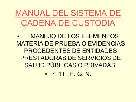 MANUAL DEL SISTEMA DE CADENA DE CUSTODIA
