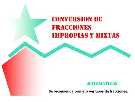 C0NVERSION DE FRACCIONES IMPROPIAS Y MIXTAS