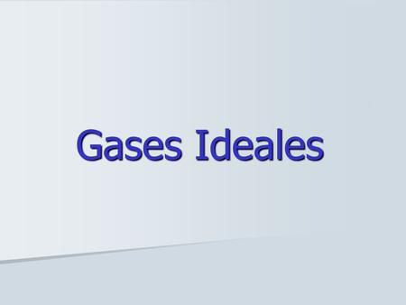Gases Ideales.