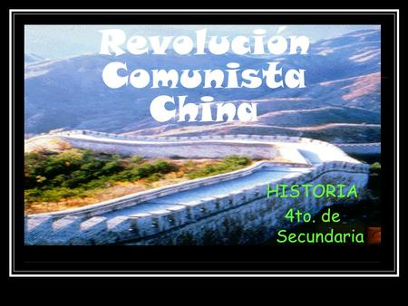 Revolución Comunista China HISTORIA 4to. de Secundaria.