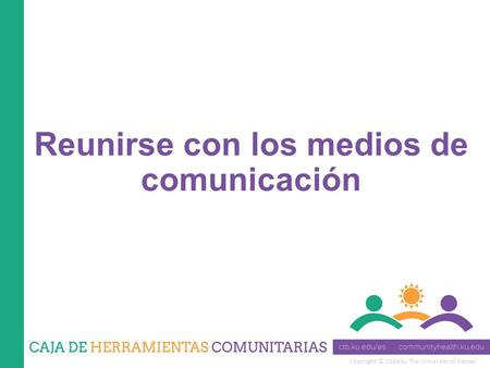 Copyright © 2014 by The University of Kansas Reunirse con los medios de comunicación.