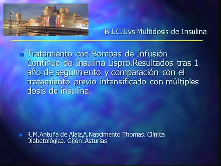 B.I.C.I.vs Multidosis de Insulina