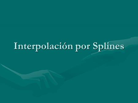 Interpolación por Splines