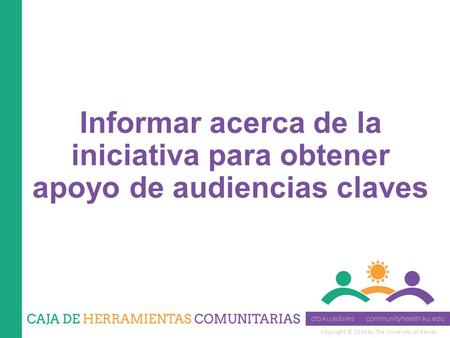 Copyright © 2014 by The University of Kansas Informar acerca de la iniciativa para obtener apoyo de audiencias claves.