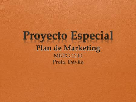 Plan de Marketing MKTG-1210 Profa. Dávila