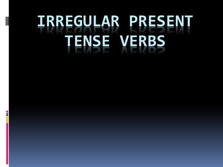 "Present Tense of ""-go"" Verbs  The Present Tense ""yo"" form of several verbs ends in ""-go."" .."