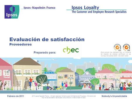 Febrero de 2011 2010 Ipsos  Napoleón Franco. All rights reserved. Contains Ipsos' Confidential and Proprietary information and may not be disclosed or.