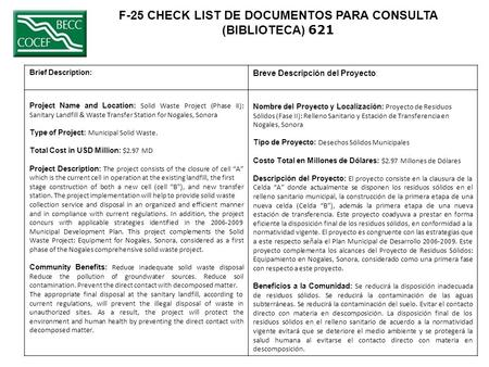 F-25 CHECK LIST DE DOCUMENTOS PARA CONSULTA (BIBLIOTECA) 621 Brief Description: Breve Descripción del Proyecto: Project Name and Location: Solid Waste.