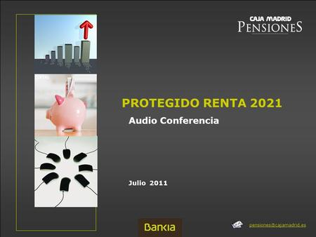 Julio 2011 PROTEGIDO RENTA 2021 Audio Conferencia.