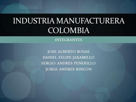 INDUSTRIA MANUFACTURERA COLOMBIA