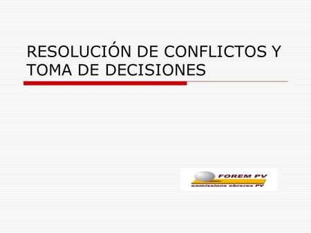 RESOLUCIÓN DE CONFLICTOS Y TOMA DE DECISIONES