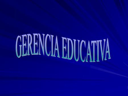 GERENCIA EDUCATIVA.