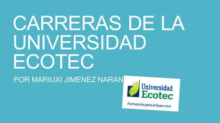 CARRERAS DE LA UNIVERSIDAD ECOTEC