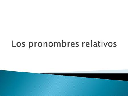  A relative pronoun relates back to someone or something already mentioned. That is why it is called a relative pronoun.  The thing, person.