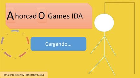 Horcad Games IDA A O IDA Corporation by Technology Matuz Cargando….....