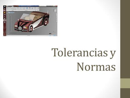 Tolerancias y Normas.