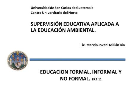 EDUCACION FORMAL, INFORMAL Y NO FORMAL