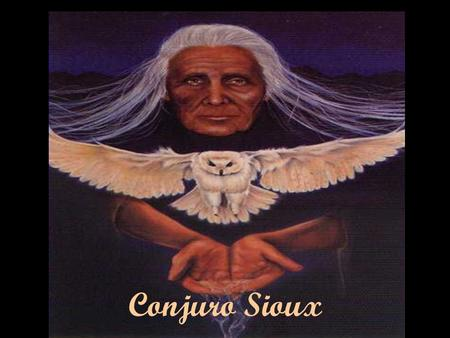Conjuro Sioux.