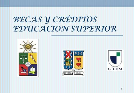 1 BECAS Y CRÉDITOS EDUCACION SUPERIOR. 2 www.becasycreditos.cl www.becasycreditos.cl (contiene: link créditos educación superior, link borrador de formulario.