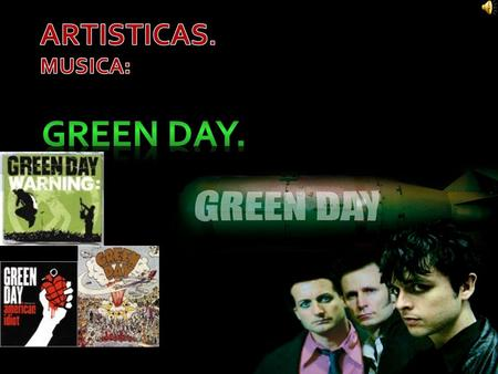  Green Day es una banda estadounidense de rock originaria de Berkeley, California y formada en 1989 por Billie Joe Armstrong y Mike Dirnt, a los que.