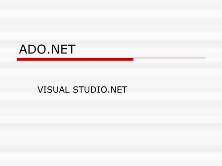 ADO.NET VISUAL STUDIO.NET.