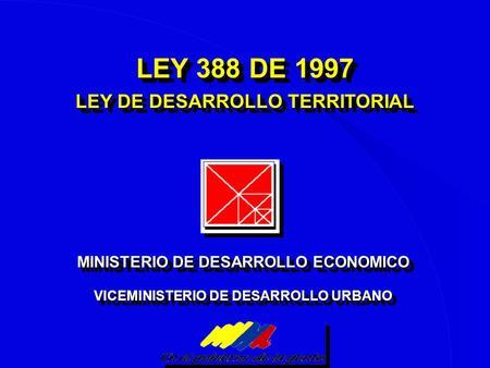 Ley de desarrollo territorial ley 388 de 1997 el plan de for Ley de ministerios