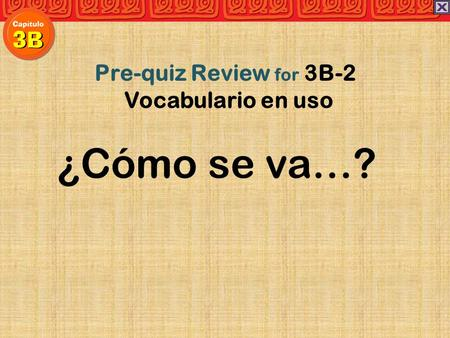 ¿Cómo se va…? Pre-quiz Review for 3B-2 Vocabulario en uso.