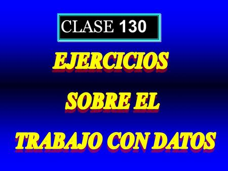 CLASE 130. ESCALAS DE MEDICIÓN DE LA VARIABLE:  Nominal  Ordinal  De intervalos  De razones  Nominal  Ordinal  De intervalos  De razones.