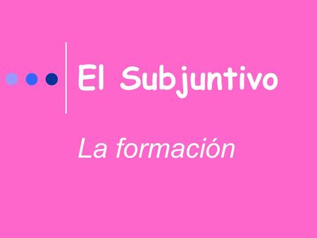 El Subjuntivo La formación. ¿ Recuerdan Uds.? Remember how to form negative tú commands? The subjunctive is formed the same way. Follow these steps: 1.