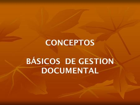 BÁSICOS DE GESTION DOCUMENTAL