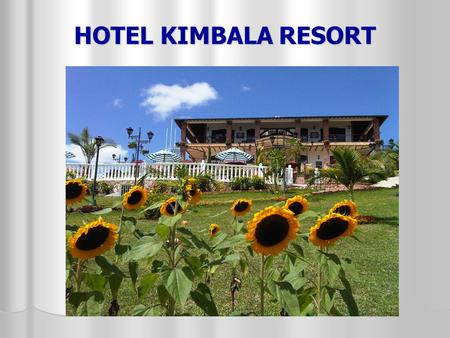 HOTEL KIMBALA RESORT.