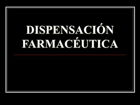 DISPENSACIÓN FARMACÉUTICA