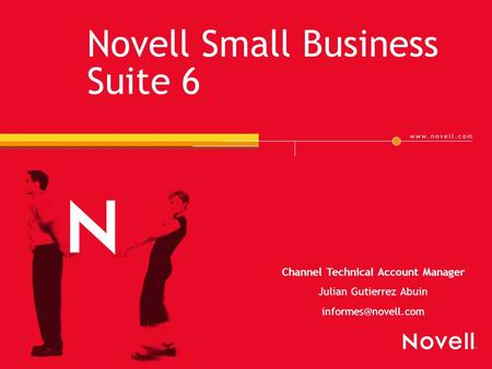 Novell Small Business Suite 6 Channel Technical Account Manager Julian Gutierrez Abuin
