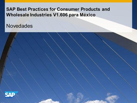 SAP Best Practices for Consumer Products and Wholesale Industries V1.606 para México Novedades.