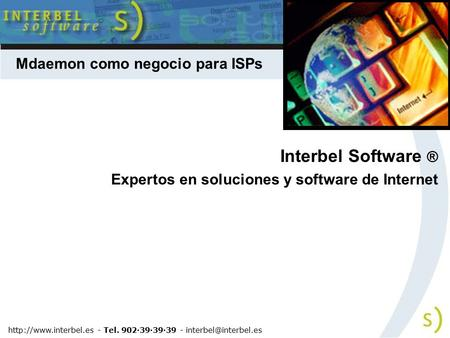 Interbel Software ® Expertos en soluciones y software de Internet  - Tel. 902·39·39·39 - Mdaemon como negocio.