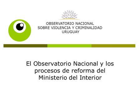 Observatorio nacional sobre violencia y criminalidad for Secretaria del ministerio del interior