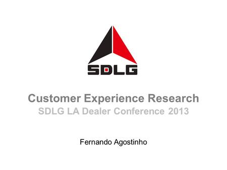 Fernando Agostinho Customer Experience Research SDLG LA Dealer Conference 2013.