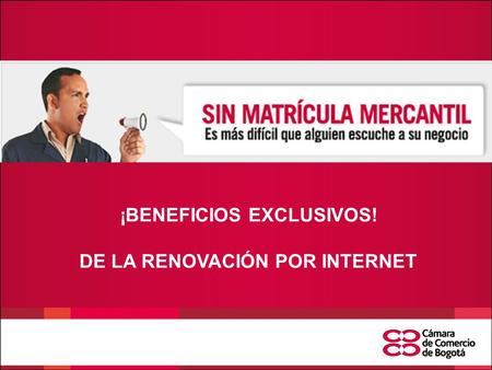 ¡BENEFICIOS EXCLUSIVOS! DE LA RENOVACIÓN POR INTERNET.