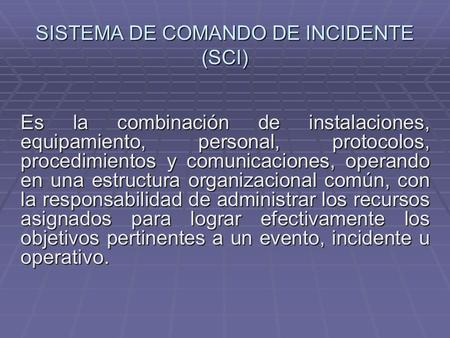 SISTEMA DE COMANDO DE INCIDENTE (SCI)