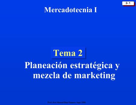 Planeación estratégica y mezcla de marketing