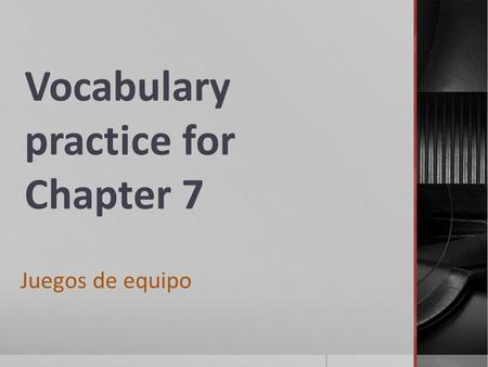 Vocabulary practice for Chapter 7 Juegos de equipo.