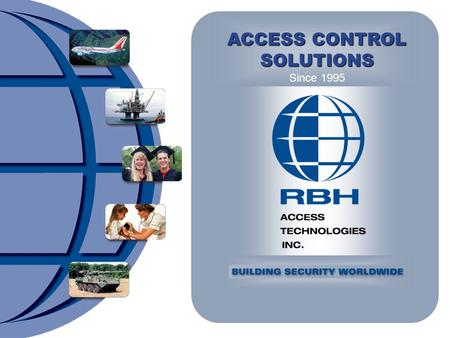 ACCESS CONTROL SOLUTIONS Since 1995. Para Grandes Sistemas Multi-Sitio Axiom V™ ™ integra Control de Acceso, Monitoreo de Alarmas y Supervisión por Video.