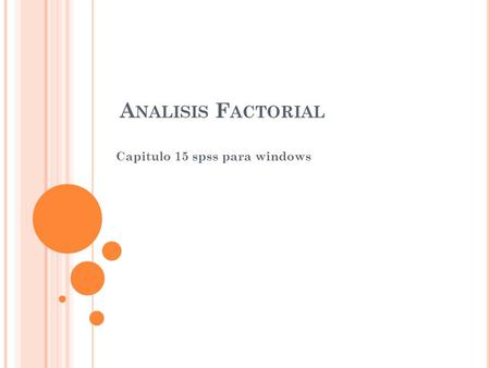 A NALISIS F ACTORIAL Capitulo 15 spss para windows.