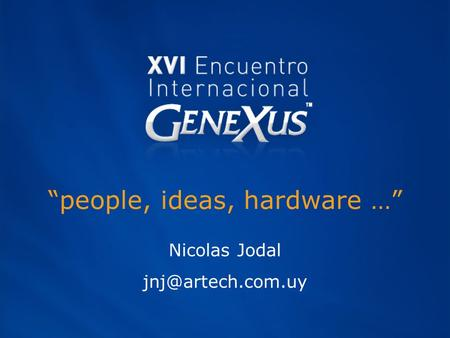 """people, ideas, hardware …"" Nicolas Jodal"