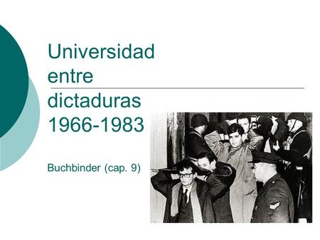 Universidad entre dictaduras 1966-1983 Buchbinder (cap. 9)